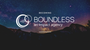 Becoming BOUNDLESS: Rebranding & Reinvigorating Non Profit Industry Support